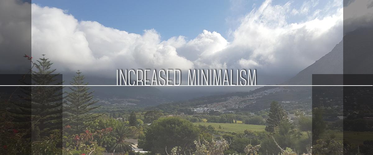 Increased minimalism